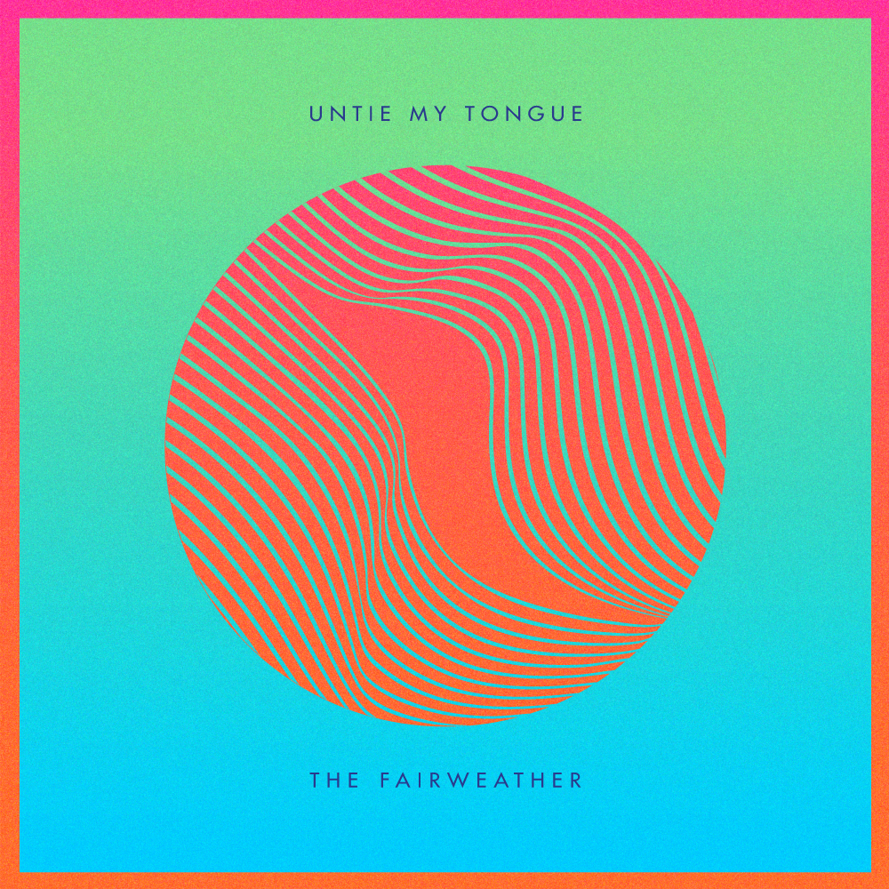album art for Untie My Tongue by The Fairweather, released 2016