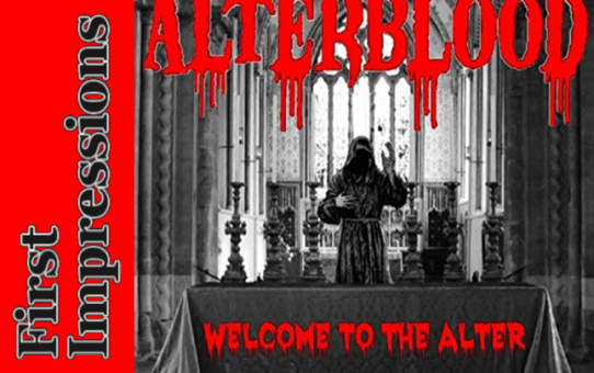 First Impressions: Welcome to the Alter by Alterblood