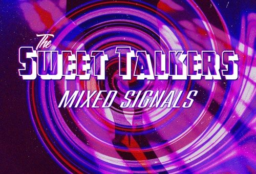 "Track Premiere: ""Mixed Signals"" by The Sweet Talkers"